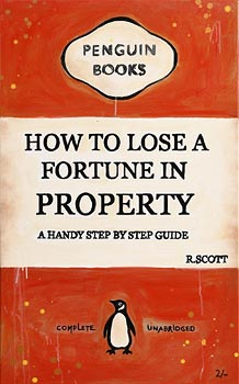 R. Scott, How to Lose a Fortune in Property at Morgan O'Driscoll Art Auctions