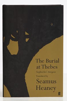 Seamus Heaney, The Burial at Thebes 'Sophocles' Antigone, translated by Seamus Heaney at Morgan O'Driscoll Art Auctions