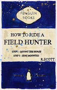 R. Scott, How to Ride a Field Hunter at Morgan O'Driscoll Art Auctions